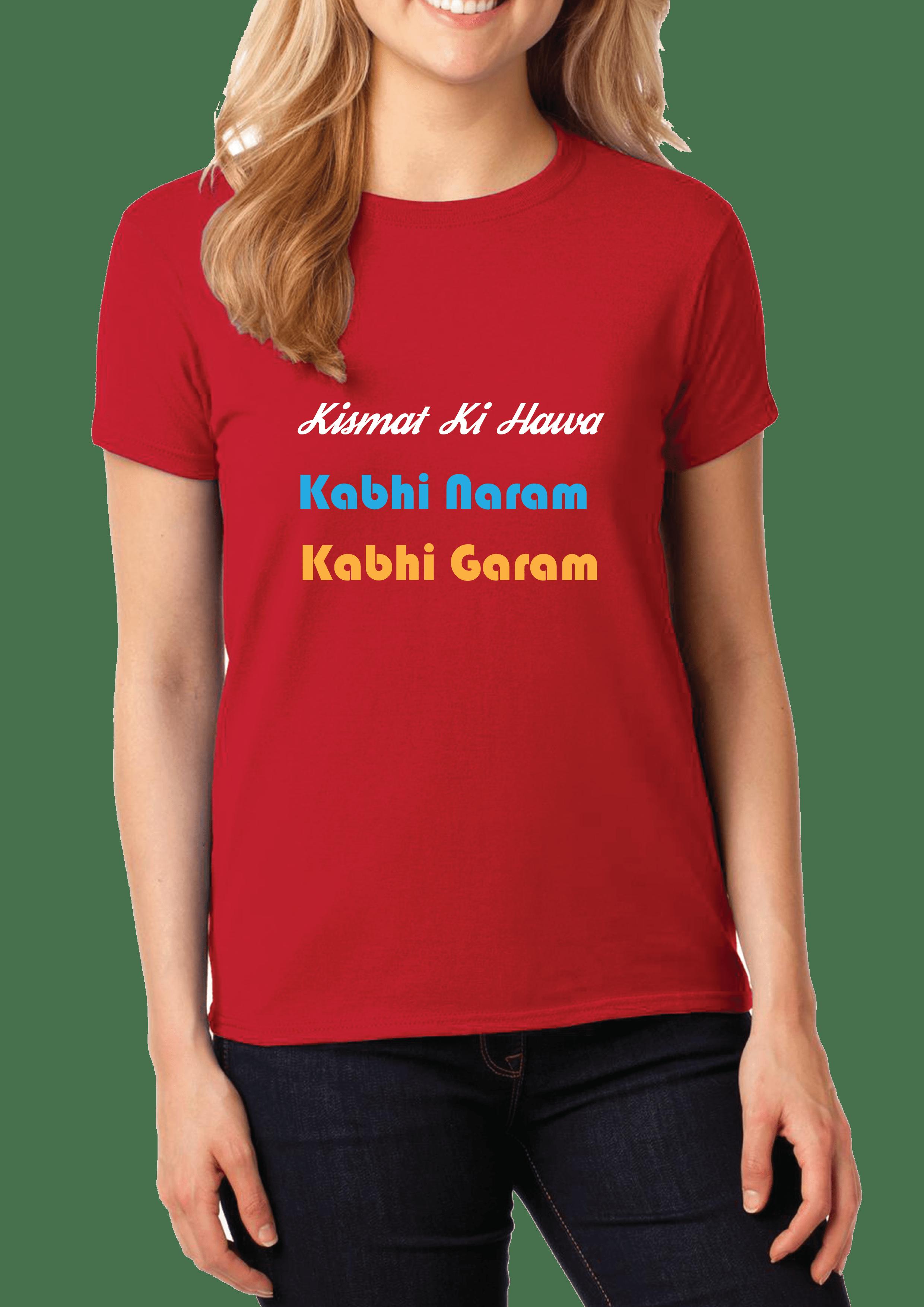 Kismat Ki Hawa kabhi Naram Kabhi Garam T-shirt for  Women's Slider Thumbnail 1/2