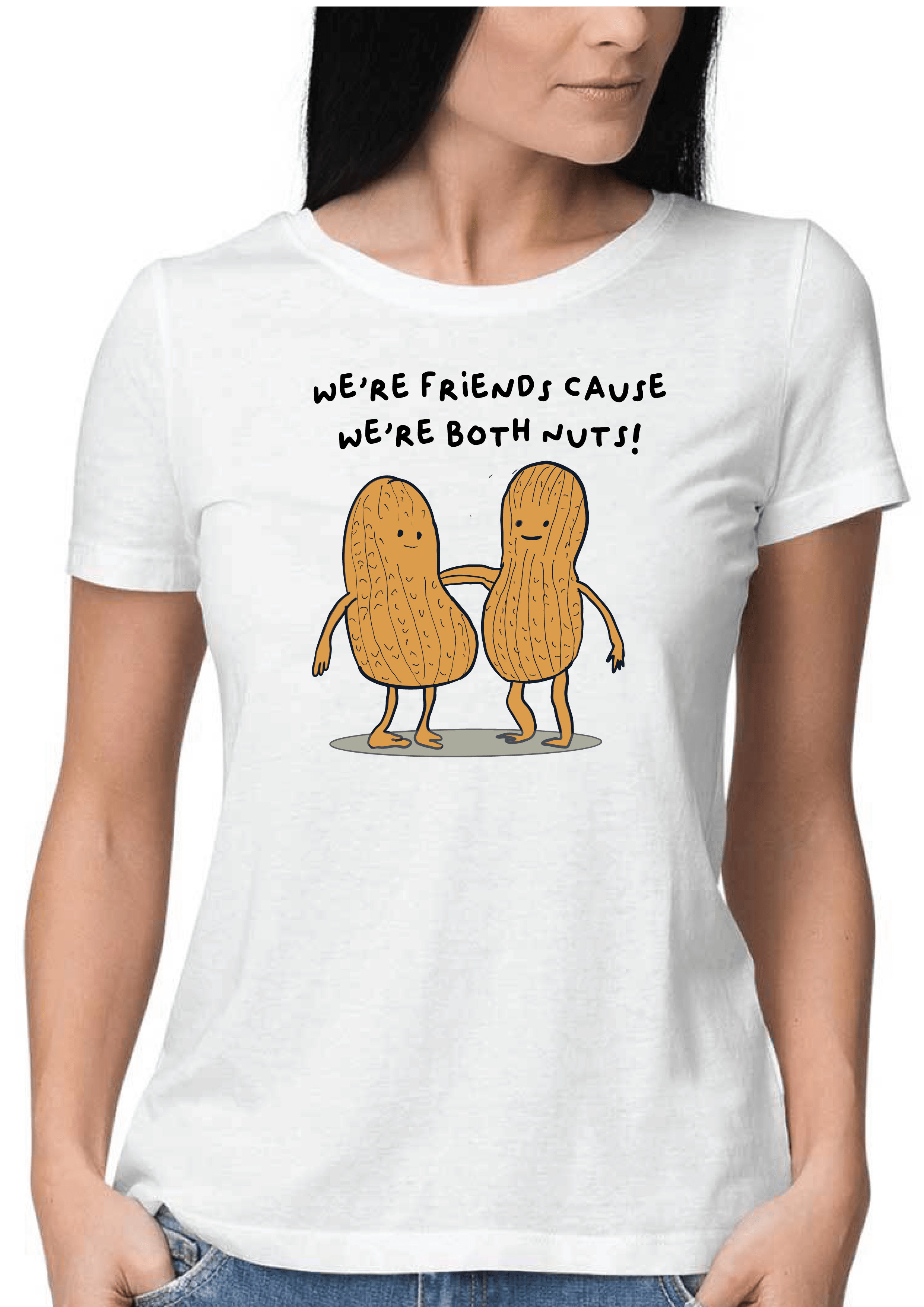 We're Friends Cause We're Both Nuts! T-shirt for Women Slider Thumbnail 1/2